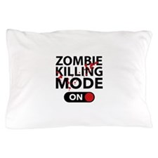 Zombie Killing Mode On Pillow Case