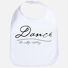 Dance Like Nobody's Watching Bib