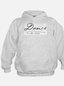 Dance Like Nobody's Watching Hoodie