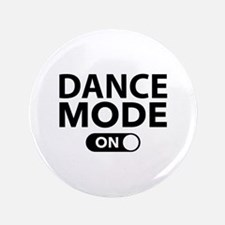 "Dance Mode On 3.5"" Button"