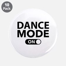 """Dance Mode On 3.5"""" Button (10 pack)"""