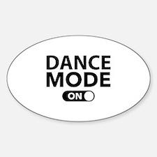 Dance Mode On Bumper Stickers