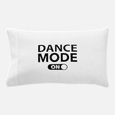 Dance Mode On Pillow Case