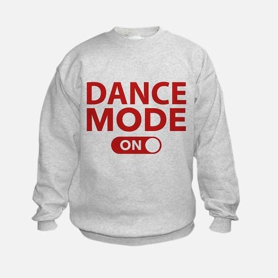 Dance Mode On Sweatshirt