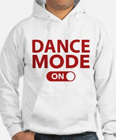 Dance Mode On Hoodie