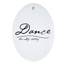 Dance Like Nobody's Watching Oval Ornament