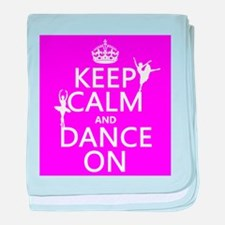Keep Calm and Dance On (ballet) baby blanket