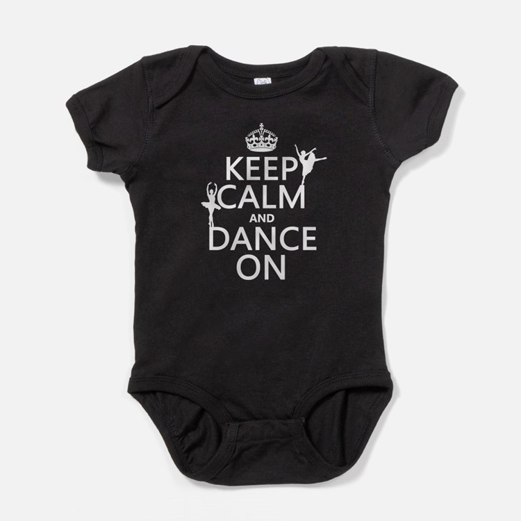 Keep Calm and Dance On (ballet) Baby Bodysuit