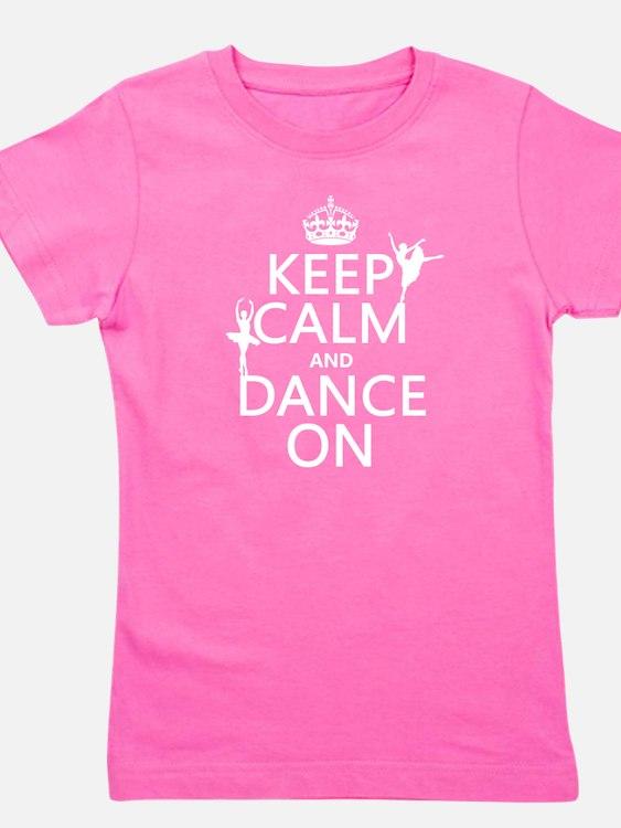 Keep Calm and Dance On (ballet) Girl's Tee