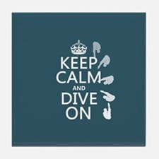 Keep Calm and Dive On Tile Coaster