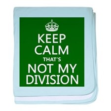 Keep Calm That's Not My Division baby blanket