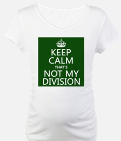 Keep Calm That's Not My Division Shirt