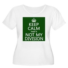 Keep Calm That's Not My Division Plus Size T-Shirt