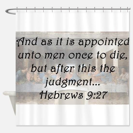 Hebrews 9:27 Shower Curtain
