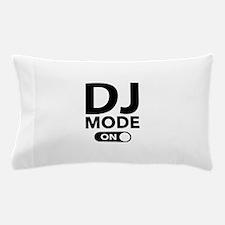 DJ Mode On Pillow Case