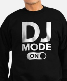 DJ Mode On Sweatshirt