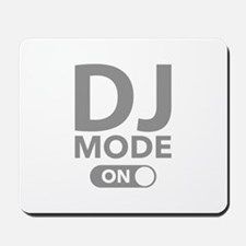 DJ Mode On Mousepad