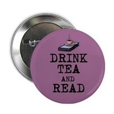 "Drink Tea And Read 2.25"" Button"