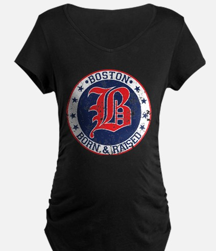 Boston born and raised red Maternity T-Shirt