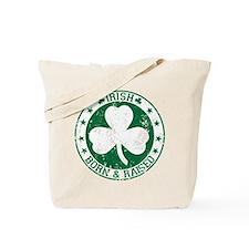 Irish born and raised Tote Bag