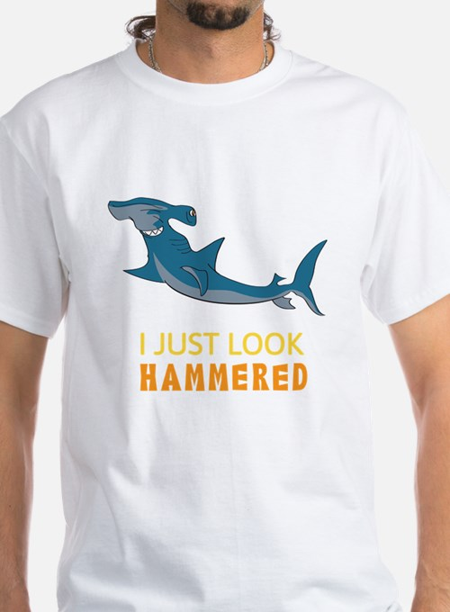 I just Look Hammered T-Shirt