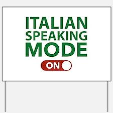 Italian Speaking Mode On Yard Sign