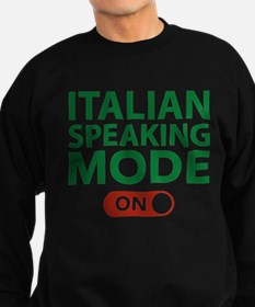 Italian Speaking Mode On Sweatshirt