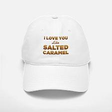I Love You Like Salted Caramel Baseball Baseball Baseball Cap