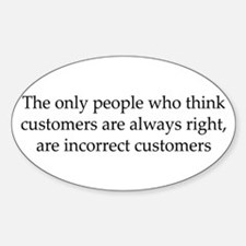 The Customer Is Always Right Oval Decal