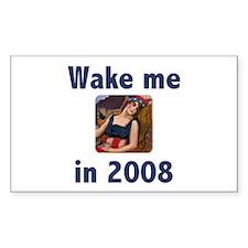 Wake Me in 2008 Rectangle Decal