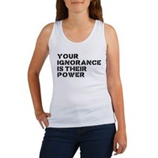 Your Ignorance Is Their Power Women's Tank Top
