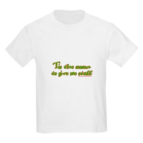 Tis The Season To Give Me Stu Kids T-Shirt