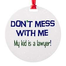 My Kid's a Lawyer Round Ornament