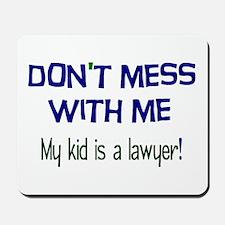 My Kid's a Lawyer Mousepad