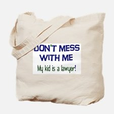 My Kid's a Lawyer Tote Bag