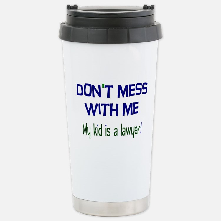 My Kid's a Lawyer Travel Mug