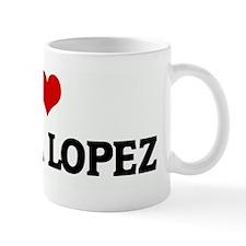 I Love JESSICA LOPEZ Mug