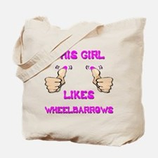 This Girl Likes Wheelbarrows Tote Bag