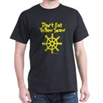 Don't Eat Yellow Snow Dark T-Shirt