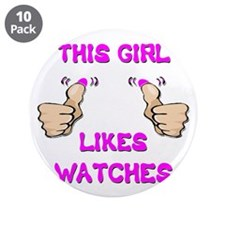 """This Girl Likes Watches 3.5"""" Button (10 pack)"""