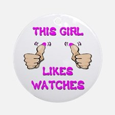This Girl Likes Watches Ornament (Round)