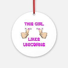 This Girl Likes Unicorns Ornament (Round)