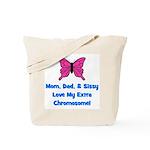 Mom, Dad, & Sissy - Extra Chr Tote Bag