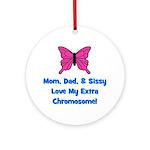 Mom, Dad, & Sissy - Extra Chr Ornament (Round)