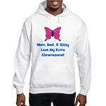 Mom, Dad, & Sissy - Extra Chr Hooded Sweatshirt