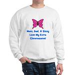 Mom, Dad, & Sissy - Extra Chr Sweatshirt
