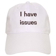 I have issues Baseball Cap