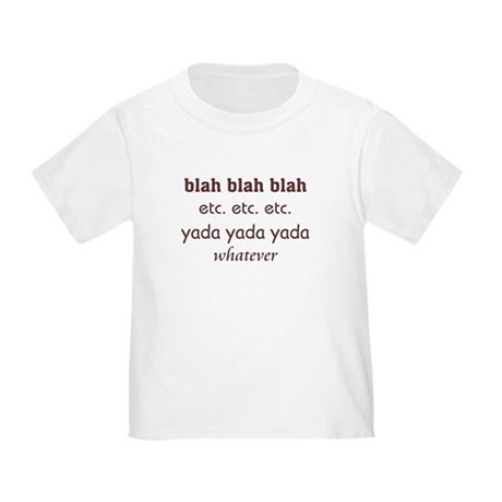 Blah blah blah Toddler T-Shirt