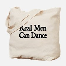 REAL MEN CAN DANCE Tote Bag