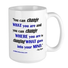You Can Change What You Are... quote Mug